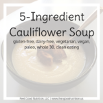 5-Ingredient Cauliflower Soup